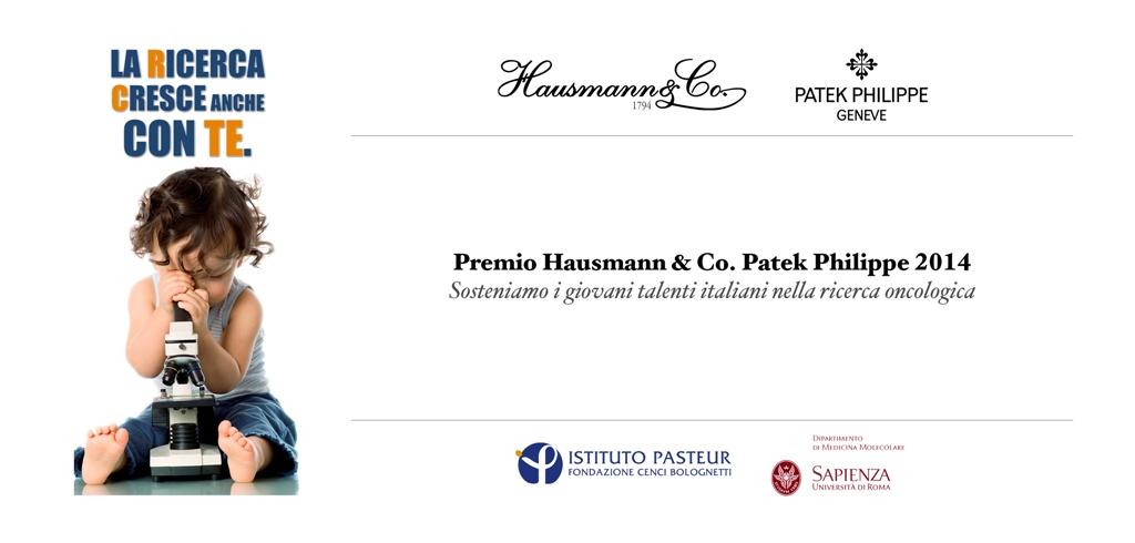 Premio Hausmann& Co Patek Philippe per i giovani talenti italiani .- con l'Istituto Pasteur e l'Università La Sapienza per la ricerca contro il cancro - borse di studio per i giovani ricercatori